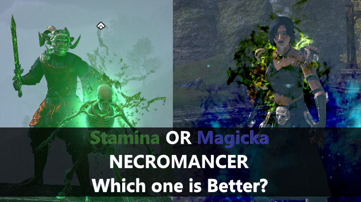 Stamina VS Magicka Necromancer, Which one is better? - Learn ESO