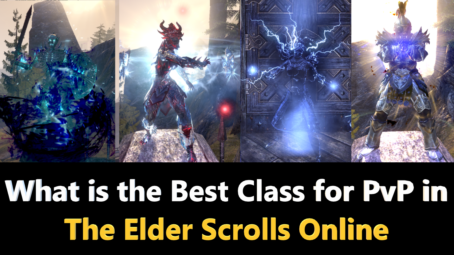 What Is The Best Class For Pvp In The Elder Scrolls Online Learn Eso